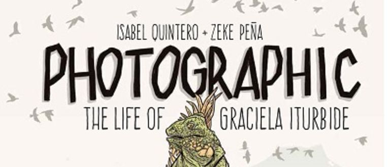 Photographic: The Life of Graciela Iturbide