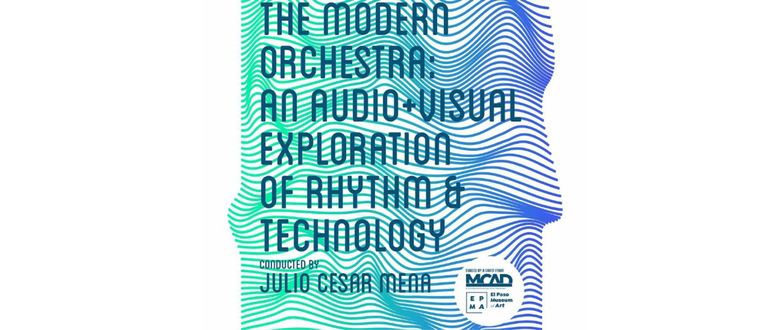The Modern Orchestra: An Audio+Visual Exploration of Rhythm & Technology