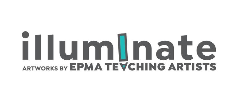 Illuminate: Artworks by EPMA Teaching Artists