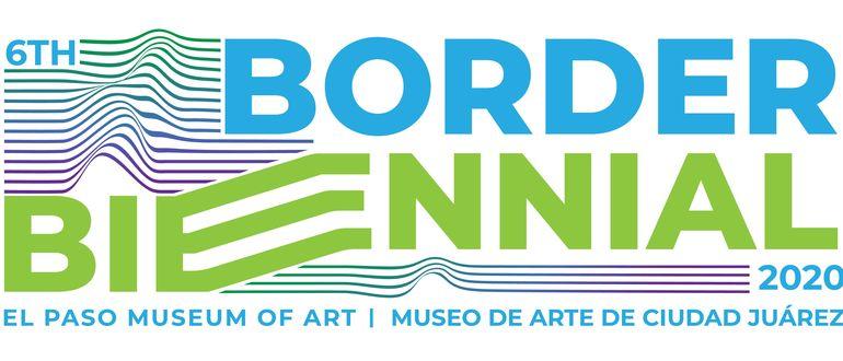 6th Border Biennial | 6ta Bienal Fronteriza