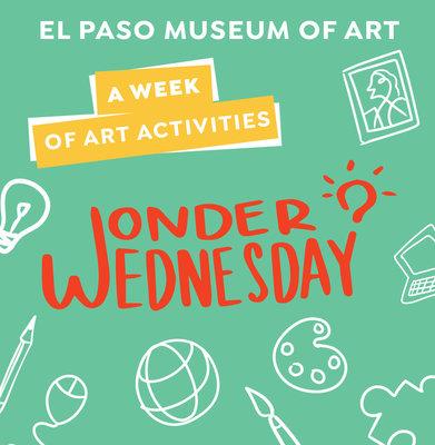 A Week of Art Activities: Wonder Wednesday