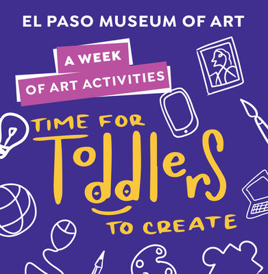 A Week of Art Activities: Time for Toddlers to Create